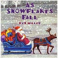 As Snowflakes Fall