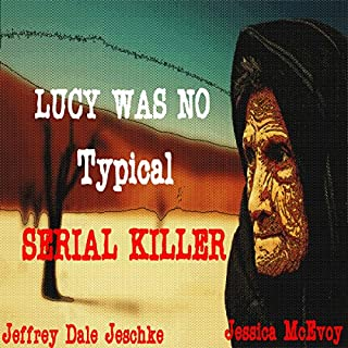 Lucy Was No Typical Serial Killer audiobook cover art