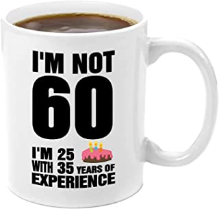 Gift a Cup I'm Not 60, I'm 25 With 35 Years 60th Birthday, Women, Happy, Funny, Male, Mens, Unique, Gag, Novelty Experience | Premium 11oz Coffee Mug Gift Set