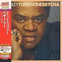 Betcha by Stanley Turrentine (2014-08-03)