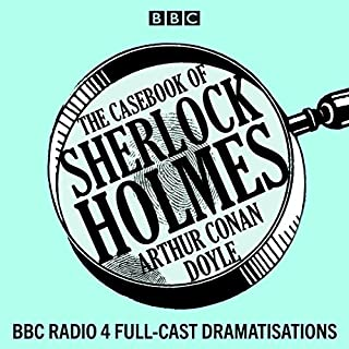 The Casebook of Sherlock Holmes                   By:                                                                                                                                 Arthur Conan Doyle                               Narrated by:                                                                                                                                 Clive Merrison,                                                                                        Michael Williams,                                                                                        full cast                      Length: 8 hrs and 46 mins     47 ratings     Overall 4.9