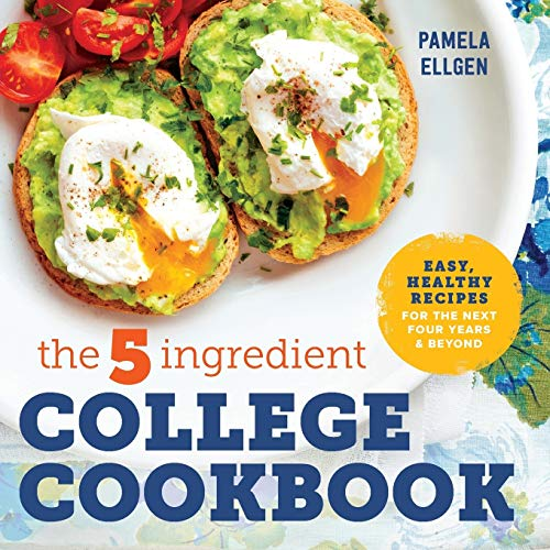 The 5-Ingredient College Cookbook: Easy, Healthy Recipes for the Next Four Years & Beyond (book cover)