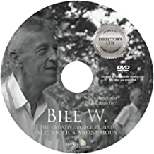 Bill W. - The Creative Force Behind Alcoholics Anonymous