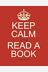 """Reading Log: Gifts for Book Lovers / Reading Journal [ Softback * Large (8"""" x 10"""") * Keep Calm * 100 Spacious Record Pages & More... ] (Reading Logs & Journals) Paperback"""