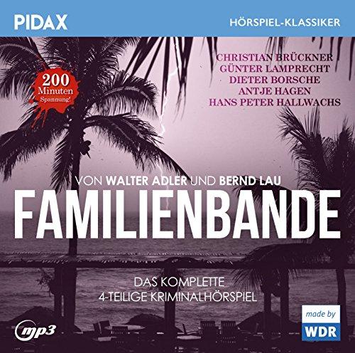 Familienbande / Das komplette 4-teilige Kriminalhörspiel mit Christian Brückner, Günter Lamprecht und Dieter Borsche (Pidax Hörspiel-Klassiker)