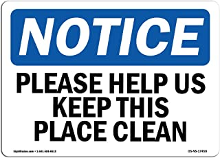 OSHA Notice Sign - Please Help Us Keep This Place Clean | Vinyl Label Decal | Protect Your Business, Construction Site, Warehouse | Made in The USA