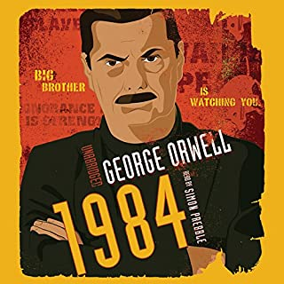 1984     New Classic Edition              By:                                                                                                                                 George Orwell                               Narrated by:                                                                                                                                 Simon Prebble                      Length: 11 hrs and 22 mins     23,343 ratings     Overall 4.5