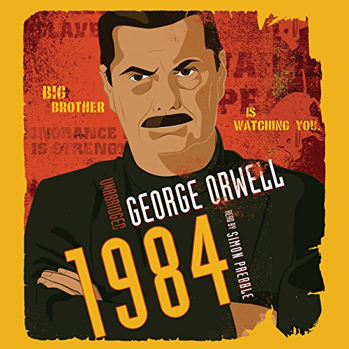 1984     New Classic Edition              By:                                                                                                                                 George Orwell                               Narrated by:                                                                                                                                 Simon Prebble                      Length: 11 hrs and 22 mins     23,354 ratings     Overall 4.5