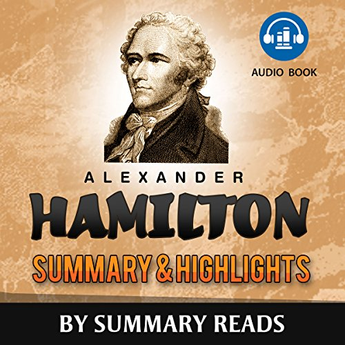 Alexander Hamilton, by Ron Chernow | Summary & Highlights audiobook cover art