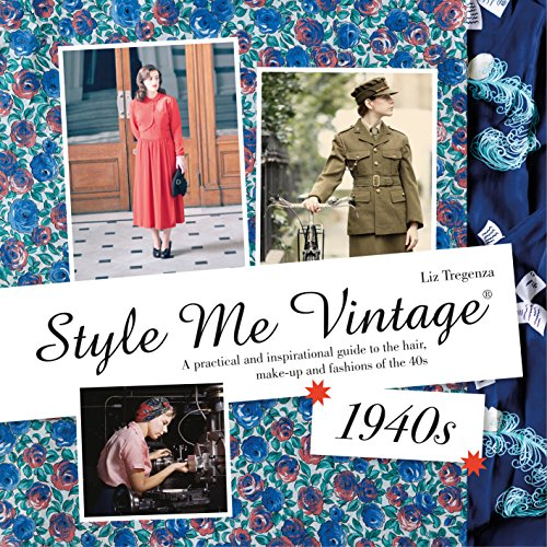 Style Me Vintage: 1940s: A practical and inspirational guide to the hair, make-up and fashions of the 40s (English Edition)