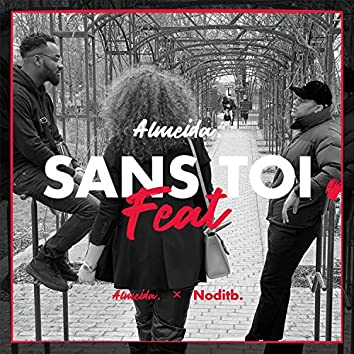 Sans Toi (feat. Noditb)