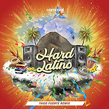 Hard Latino (Yago Fuerte Remix)