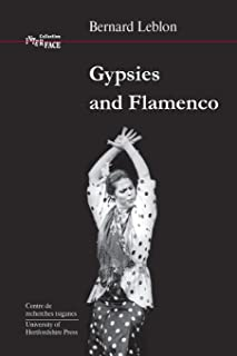 Gypsies and Flamenco: The Emergence of the Art of Flamenco in Andalusia, Interface Collection Volume 6