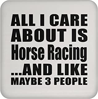 All I Care About Is Horse Racing - Drink Coaster Non-Slip Non-Skid Cork Mat Back-ing - Fun-ny Gift for Friend Mom Dad Kid Son Daughter Mother's Father's Day Birthday Anniversary