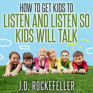 How to Get Kids to Listen & Listen So Kids Will Talk audiobook cover art