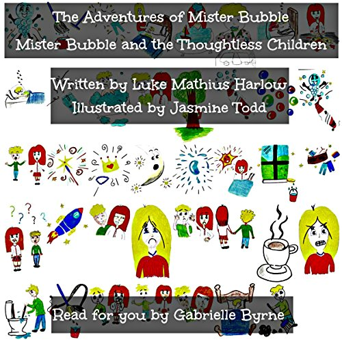 The Adventures of Mister Bubble: Mister Bubble and the Thoughtless Children cover art