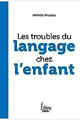 Les troubles du langage chez l'enfant Format Kindle