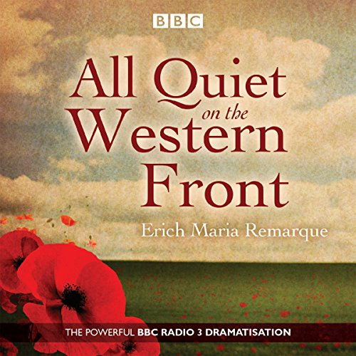 Couverture de All Quiet on the Western Front: A BBC Radio Drama