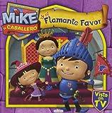 Mike El Caballero Y El Flamante Favor (Mike Caballero)