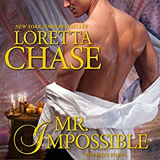 Mr. Impossible                   By:                                                                                                                                 Loretta Chase                               Narrated by:                                                                                                                                 Kate Reading                      Length: 11 hrs and 48 mins     1,132 ratings     Overall 4.4