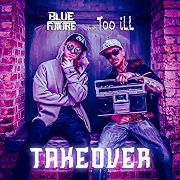 Takeover (feat. Too iLL)