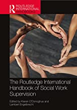 The Routledge International Handbook of Social Work Supervision (Routledge International Handbooks)