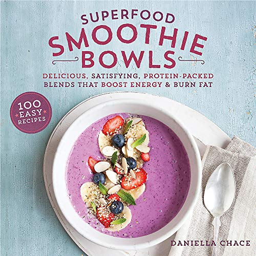 Superfood Smoothie Bowls: Delicious, Satisfying, Protein-Packed Blends that Boost Energy and Burn Fat