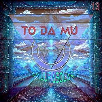 To Da Mu (A Message)