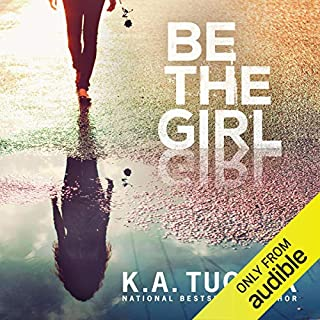 Be the Girl                   Written by:                                                                                                                                 K. A. Tucker                               Narrated by:                                                                                                                                 Katie Schorr                      Length: 9 hrs and 21 mins     Not rated yet     Overall 0.0