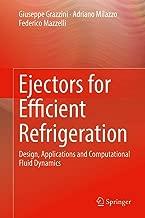 Ejectors for Efficient Refrigeration: Design, Applications and Computational Fluid Dynamics