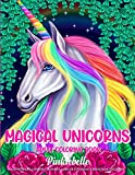 Magical Unicorn: An Adult Coloring Book Featuring Unicorn Coloring Pages for Adults Relaxation Perfect For Coloring Gift Book Ideas