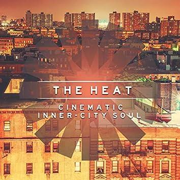The Heat: Cinematic Inner-City Soul