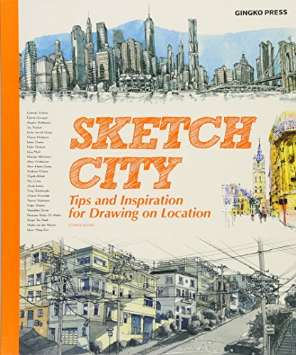 Sketch City: Tips and Inspiration for Drawing on Location