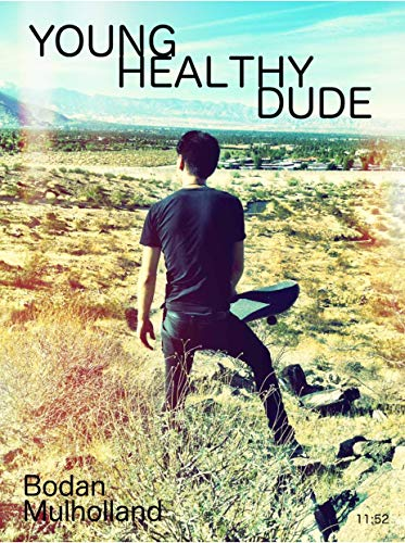 Young Healthy Dude: Memoir & Natural Health Journey of a Touring Musician (English Edition)