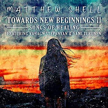 Towards New Beginnings II - Songs of Healing