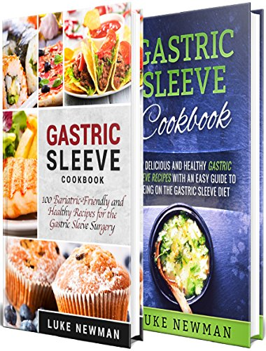 Bariatric Sleeve Cookbook: 177 Healthy Gastric Sleeve Recipes for the Gastric Sleeve Surgery and Diet (English Edition)
