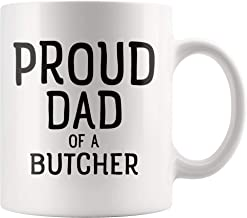 Funny Gifts for Butcher Papa - Proud Dad Of A Butcher - Great Father's Day, Birthday Present Idea - Novelty White Coffee Mug