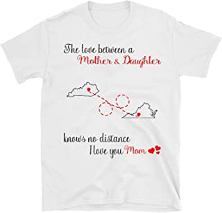 Distance Shirt Kentucky Virginia The Love Between Mother and Daughter