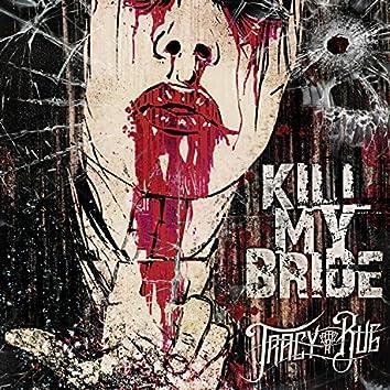 Kill My Bride