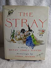 1979 1st Edition THE STRAY By BETSY JAMES WYETH & JAMIE WYETH DJ VERY RARE BOOK