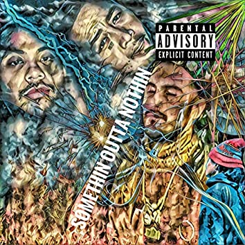 Somethin' Outta Nothin' (feat. RomEarth)