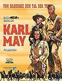 Vom Silbersee zum Tal der Toten: Das große 'neue' Karl May Filmbuch: Das 'neue' große Karl May Filmbuch