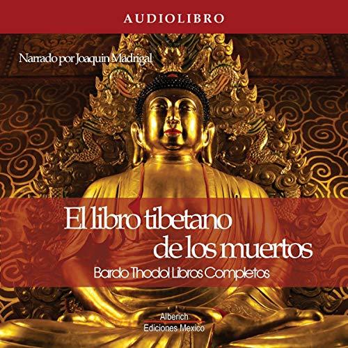 El libro tibetano de los muertos Edicion Completa [The Tibetan Book of the Dead Complete Edition] Titelbild