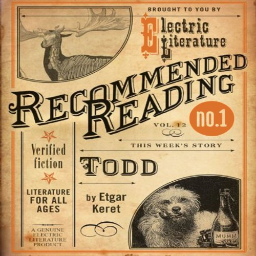 Todd                   By:                                                                                                                                 Etgar Keret,                                                                                        Benjamin Samuel (foreword)                               Narrated by:                                                                                                                                 Matthew Josdal                      Length: 13 mins     Not rated yet     Overall 0.0