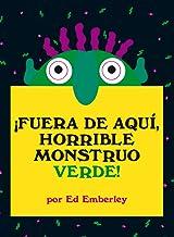 ¡Fuera de aquí, horrible monstruo verde! (Primeras travesías) (Spanish Edition)