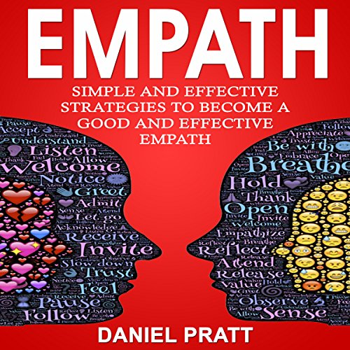 Empath: Simple and Effective Strategies to Become a Good and Effective Empath cover art