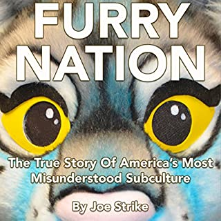 Furry Nation: The True Story of America's Most Misunderstood Subculture audiobook cover art