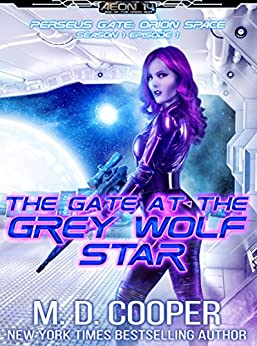 The Gate at the Grey Wolf Star (Perseus Gate Book 1) by [M. D. Cooper]