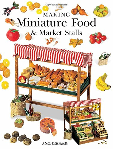 Compare Textbook Prices for Making Miniature Food & Market Stalls Updated Edition ISBN 9781784944445 by Scarr, Angie
