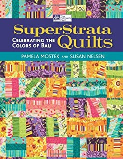 SuperStrata Quilts: Celebrating the Colors of Bali